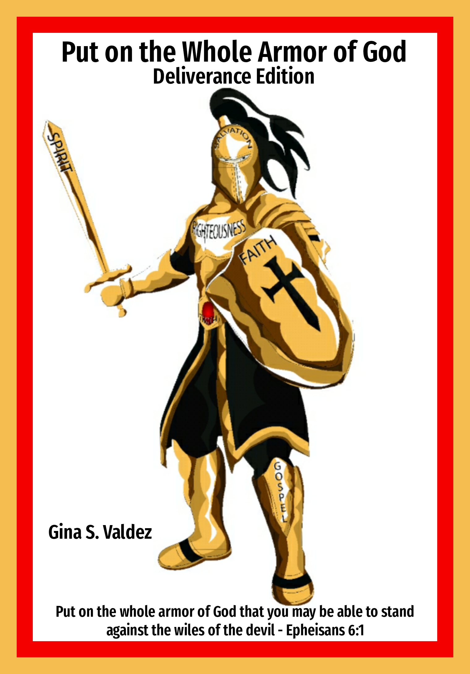 Put on the whole Armor of God (Deliverance edition)
