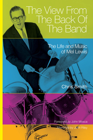 The View from the Back of the Band: The Life and Music of Mel Lewis