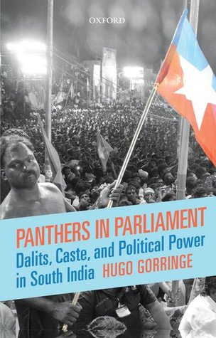 Panthers in Parliament: Dalits, Caste and Political Power in South India