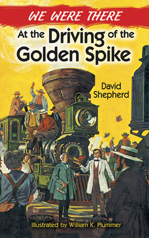 We Were There at the Driving of the Golden Spike