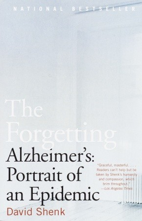 The Forgetting: Alzheimer's: Portrait of an Epidemic