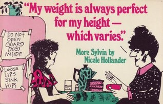 My Weight is Always Perfect for My Height--Which Varies: More Sylvia