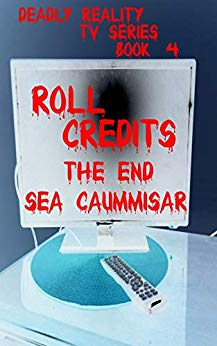 Deadly Reality Tv Series Book #4: Roll Credits