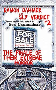Damon Dahmer and Sly Verdict 2. The Finale of Their Extreme Horror