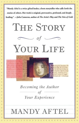 The Story of Your Life: Becoming the Author of Your Experience