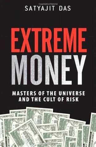 Extreme Money: Masters of the Universe and the Cult of Risk