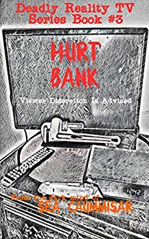 Deadly Reality TV Series Book #3 Hurt Bank