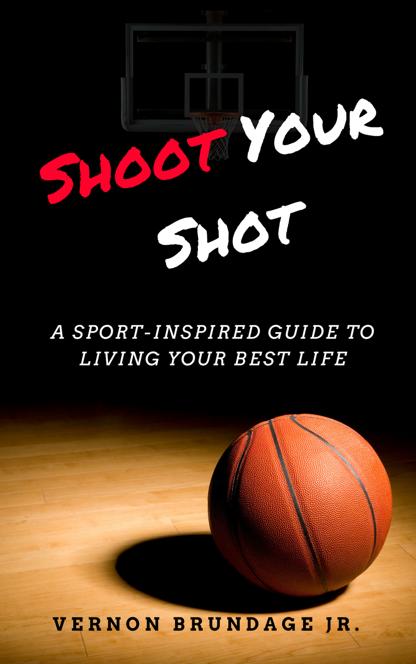 Shoot Your Shot: A Sport-Inspired Guide To Living Your Best Life