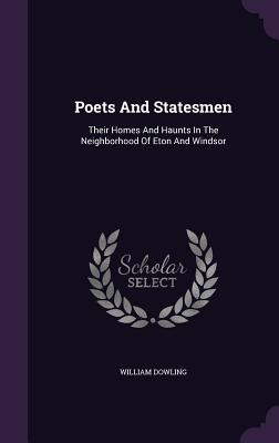 Poets and Statesmen: Their Homes and Haunts in the Neighborhood of Eton and Windsor