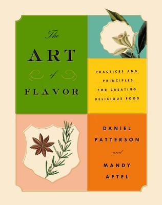 The Art of Flavor: Practices and Principles for Creating Delicious Food