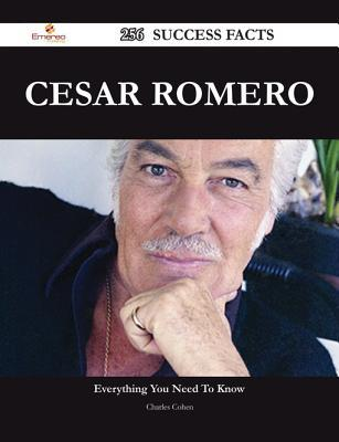 Cesar Romero 256 Success Facts - Everything You Need to Know about Cesar Romero