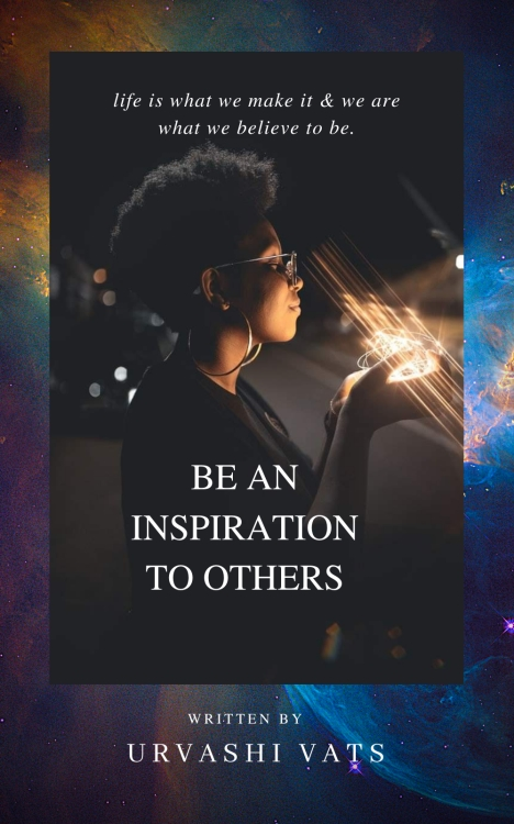 Be An Inspiration To Others.