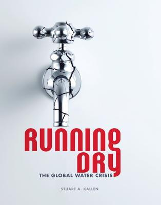 Running Dry: The Global Water Crisis