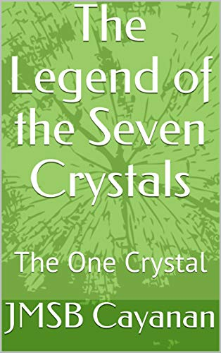 The Legend of the Seven Crystals - The One Crystal