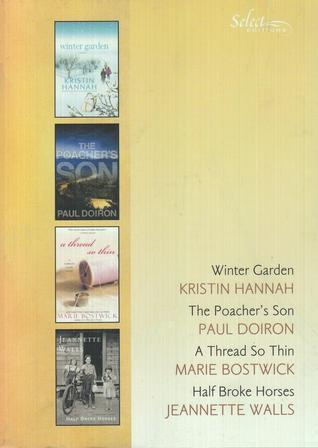 Reader's Digest Select Editions, Volume 309, 2010 #3: Winter Garden / The Poacher's Son / A Thread So Thin / Half Broke Horses
