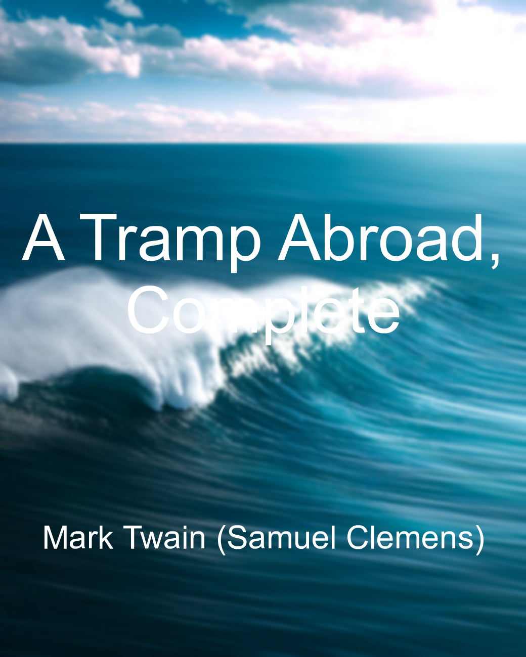 A Tramp Abroad, Complete