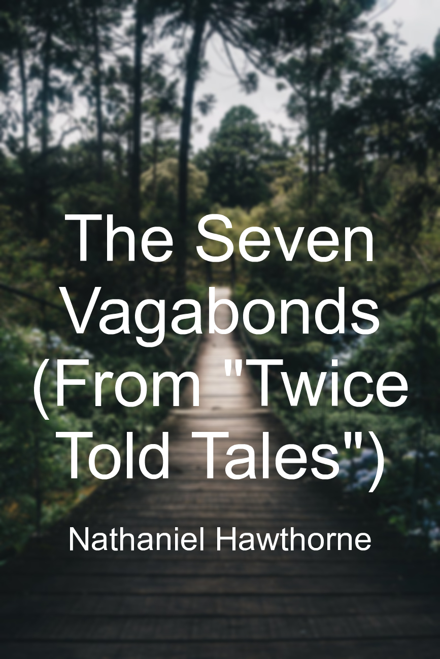 """The Seven Vagabonds (From """"Twice Told Tales"""")"""